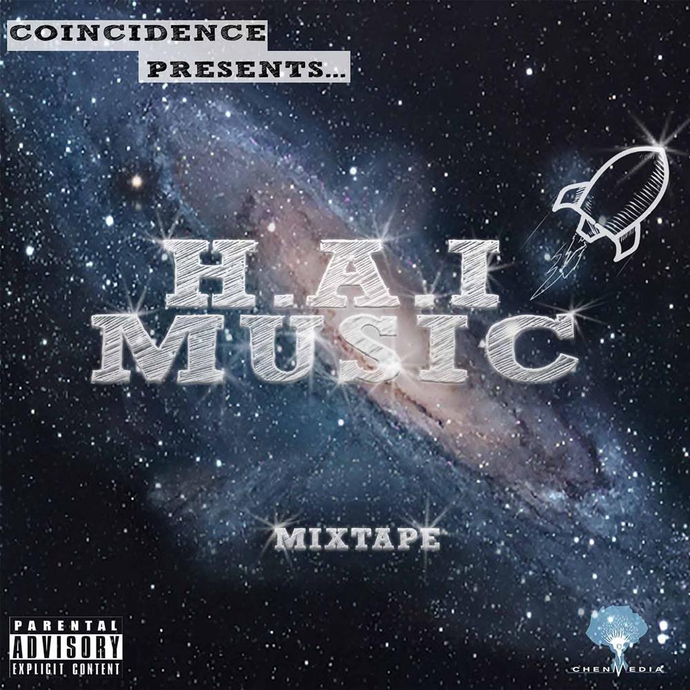 "H.A.I. MUSIC - ""Coincidence"" Mixtape | STREAM"