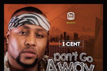 I-Cent – Don't Go Away (Prod. Abjos)