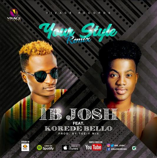 VIDEO: IB Josh ft. Korede Bello - Your Style (Remix)