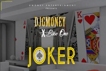 DJ G-Money Ft. Baseone – JOKER