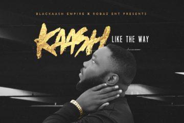 VIDEO: KAASH  – Like The Way