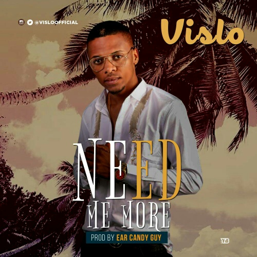 Vislo - Need Me More