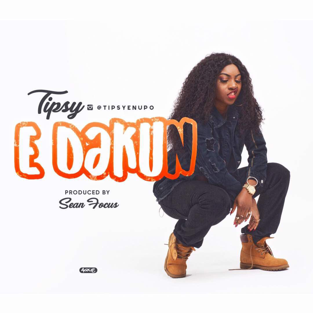 Tipsy - E Dakun (Prod. by Sean Focus)