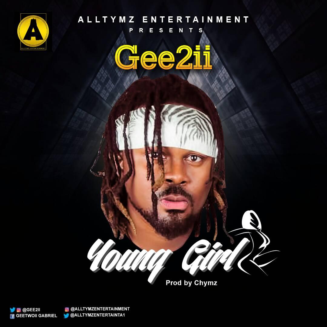 Gee2ii – Young Girl (prod. Chymz)