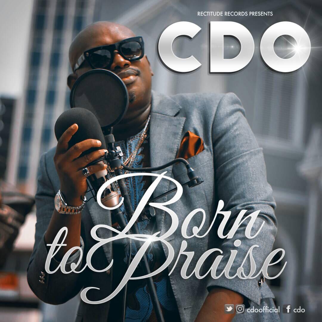 CDO - Born To Praise