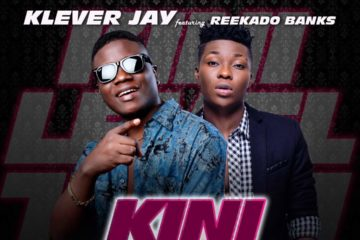 Klever Jay Ft. Reekado Banks – Kini Level Yen (prod. Lahlah)