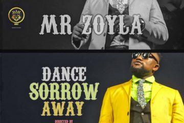 VIDEO: Mr Zoyla – Dance Sorrow Away