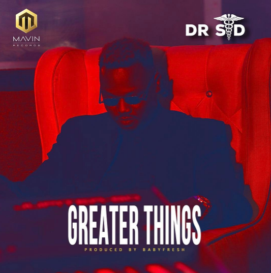 Dr SID - Greater Things (prod. Babyfresh)