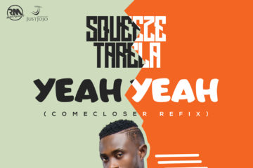 Squeeze Tarela – Yeah Yeah (Come Closer Refix)