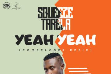 Squeeze Tarela – Yeah Yeah (Come Closer Refix)