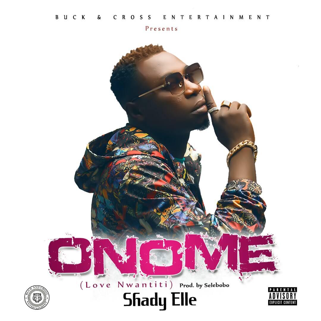 Shady Elle – Onome (prod. Selebobo)