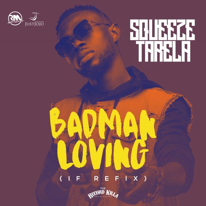 Squeeze Tarela - Badman Loving (IF Refix)