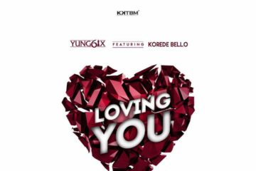 Yung6ix ft. Korede Bello – Loving You