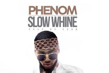 Phenom – Slow Whine (prod. Echo)