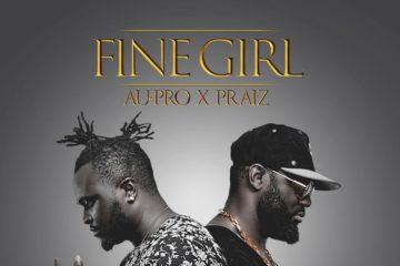VIDEO: Au-Pro X Praiz – Fine Girl