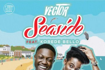 PREMIERE: Vector – Seaside ft. Korede Bello