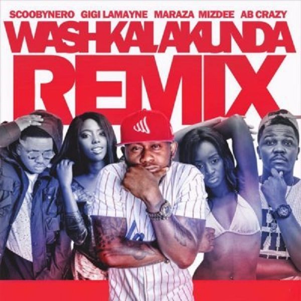 VIDEO: ScoobyNero – Washkalakunda (Remix) Ft. Maraza x Gigi Lamayne x MizDee x AB-Crazy