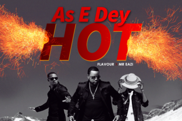 VIDEO Premiere: DJ Xclusive Ft. Mr Eazi & Flavour – As E Dey Hot