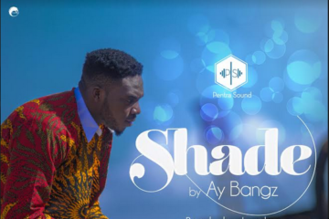 Ay Bangz – Shade (prod. Igodan)