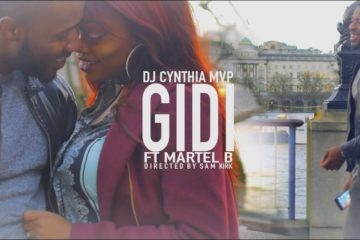 VIDEO: Cynthia DJ MVP – GIDI ft. Martel B
