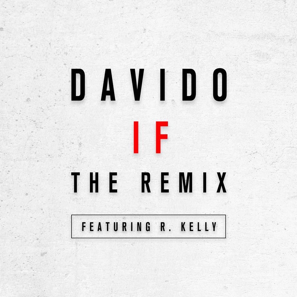 DOWNLOAD: Davido ft  R  Kelly - IF (Remix)