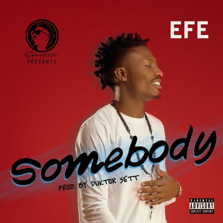 Efe - Somebody (prod. Duktor Seth)