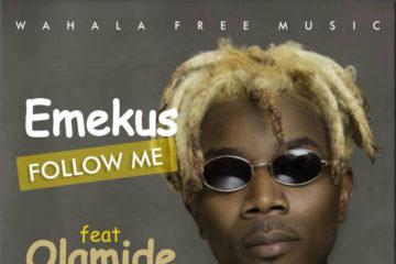 Emekus – Follow Me Ft. Olamide (prod. Pheelz)