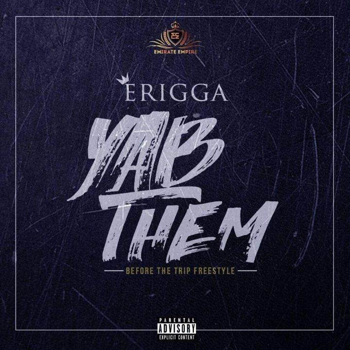 Erigga - Yab Them (Before The Trip)