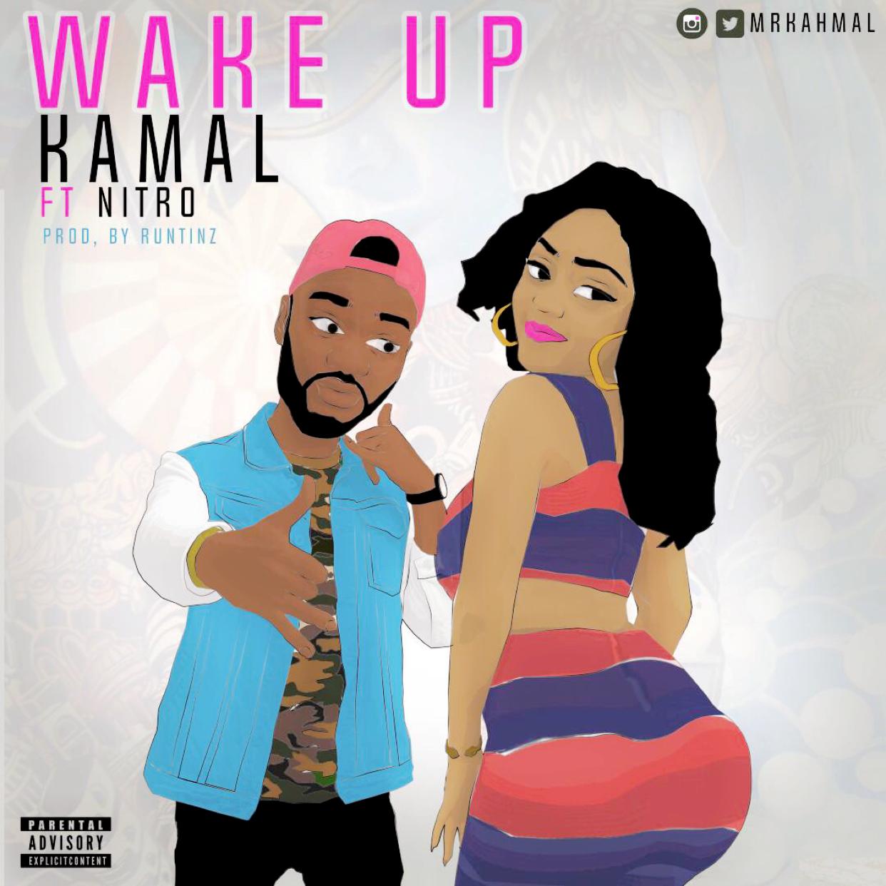 Kamal ft. Nitro – Wake Up