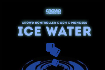 DJ Crowd Kontroller Ft. ODH x Princess – Ice Water