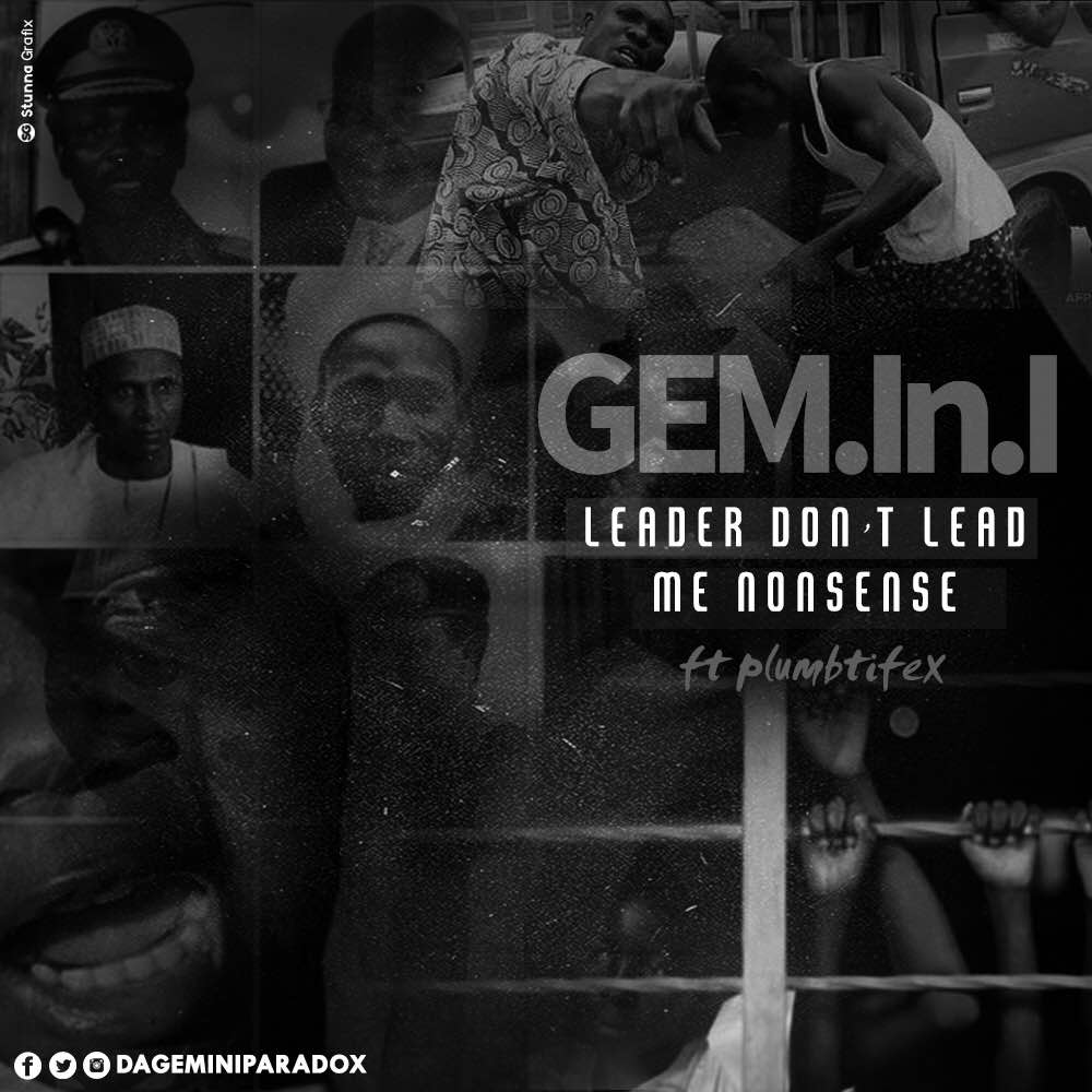 GEM.In.I ft. Plumbtifex – Leader Don't Lead Me Nonsense