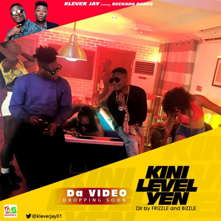 VIDEO: Klever Jay ft. Reekado Banks - Kini Level Yen