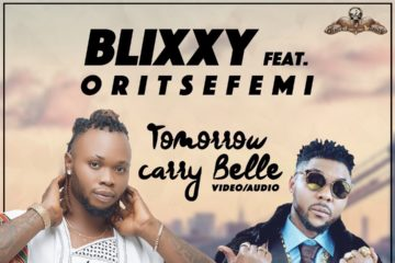 VIDEO: Blixxy Ft. Oritsefemi – Tomorrow Carry Belle