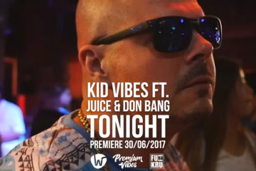Kid Vibes – Tonight Ft. Juice & Don Bang