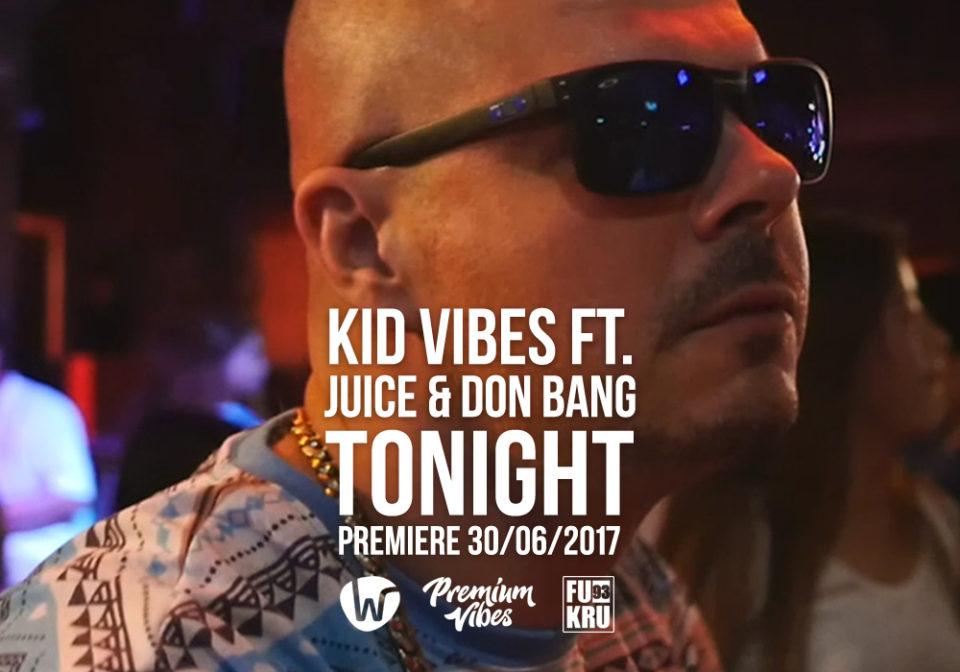 Kid Vibes - Tonight Ft. Juice & Don Bang