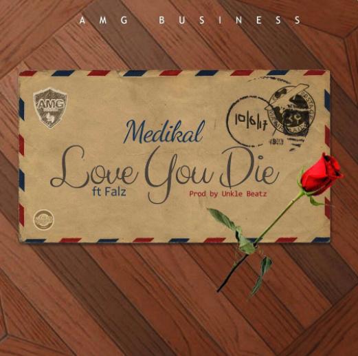 Medikal Ft. Falz - Love You Die