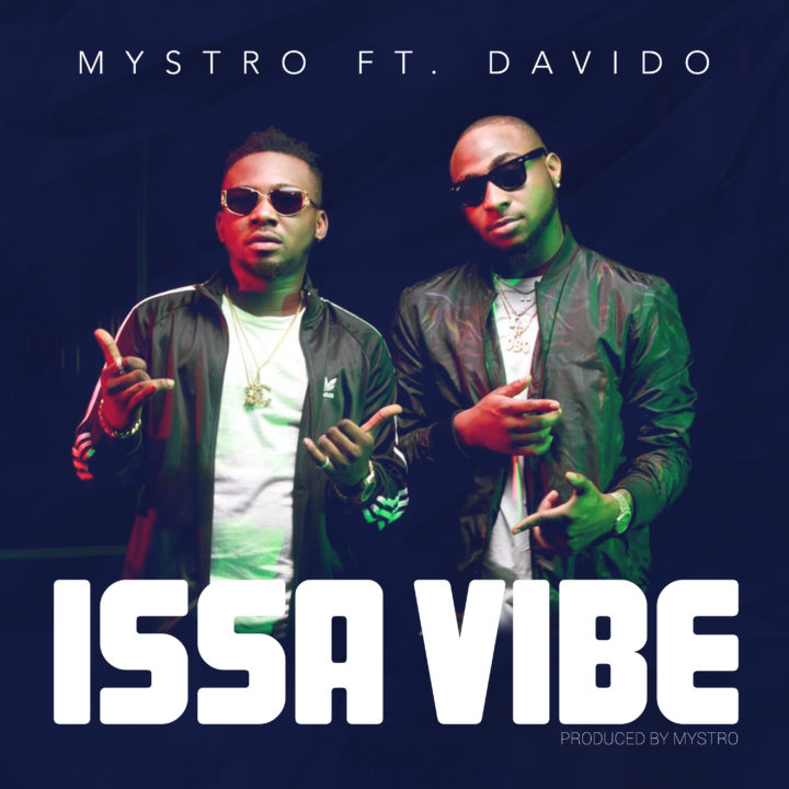 VIDEO: Mystro ft. Davido - Issa Vibe