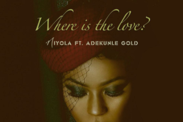 Niyola Ft. Adekunle Gold – Where Is The Love