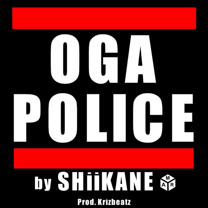 SHiiKANE - OGA POLiCE (prod. Krizbeatz)