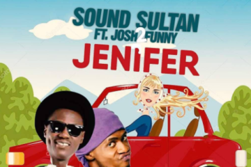 Sound Sultan – Jenifer Ft. Josh2Funny