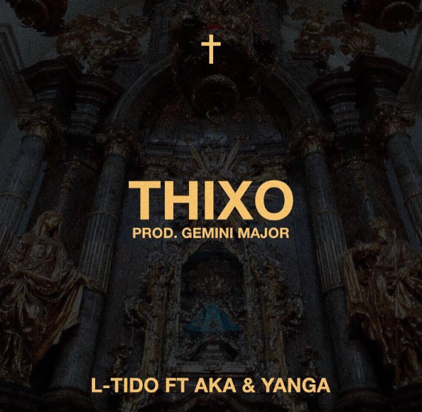 VIDEO: L-Tido Ft. AKA & Yanga - Thixo