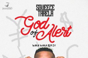 Squeeze Tarela – God Of Alert (Waka Waka Refix)
