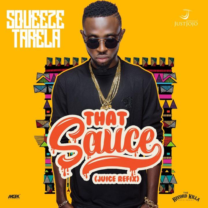 Squeeze Tarela - That Sauce (Juice Refix)