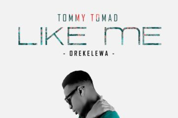 VIDEO: Tommy Tomad – Like Me (Orekelewa)