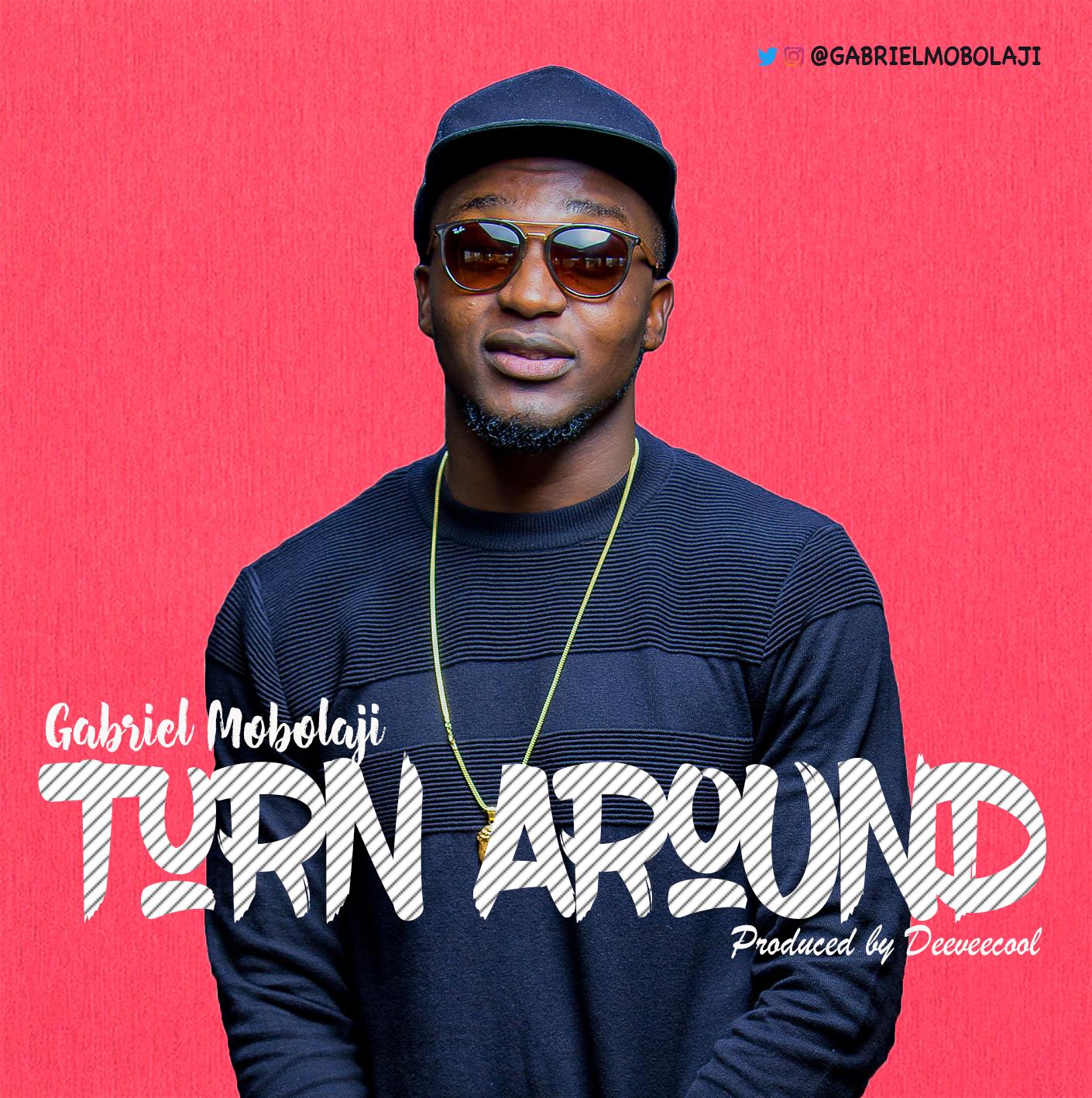 Gabriel Mobolaji – Turn Around