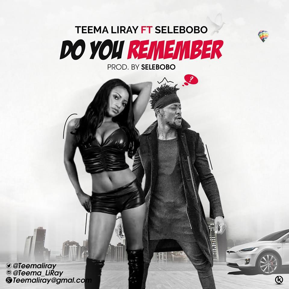 Teema Liray ft. Selebobo – Do You Remember