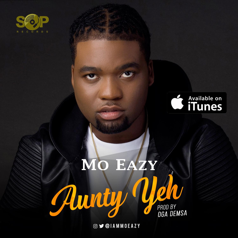 Mo Eazy - Aunty Yeh
