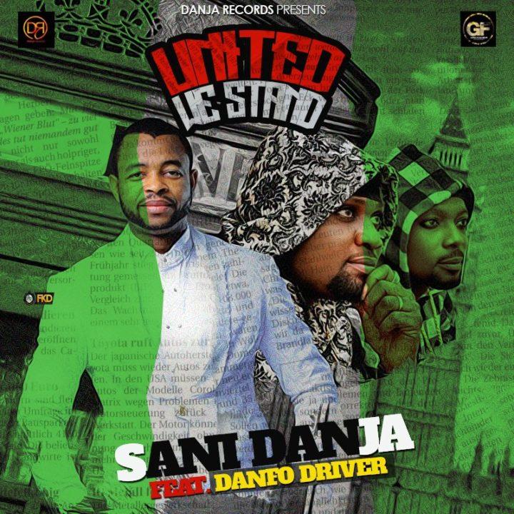 Sani Danja Ft. Danfo Driver - United We Stand