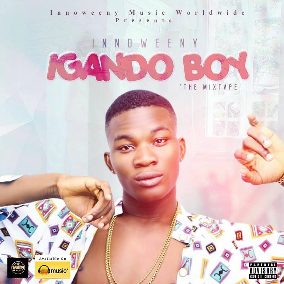 Innoweeny – Igando Boy (The Mixtape)