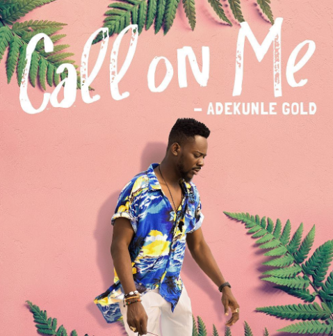 Adekunle Gold - Call On Me (prod. Pheelz)